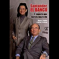 Santander, el banco: El imperio que hereda Ana Botín (Historia empresarial)
