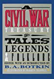 A Civil War Treasury of Tales, Legends and Folklore, B.A. Botkin, 0883940493