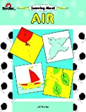 Learning about Air, Preschool-1, Jill Norris and Joy Evans, 1557993920