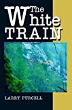 The White Train, Larry Purcell, 0595749313