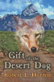 Gift of the Desert Dog