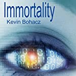 Immortality   Kevin Bohacz