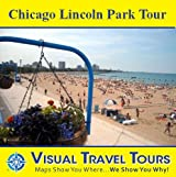 CHICAGO LINCOLN PARK TOUR - A Self-guided Walking Tour. Includes insider tips and photos of all locations. Explore on your own schedule. Like having a ... you around! (Visual Travel Tours Book 192)