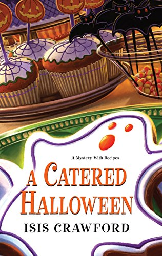 A Catered Halloween (A Mystery With Recipes) -
