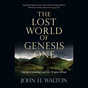 The Lost World of Genesis One Audiobook