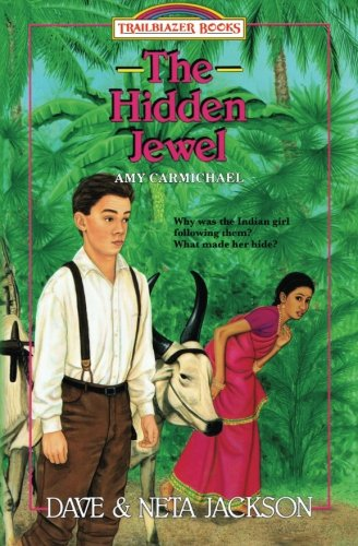 The Hidden Jewel: Introducing Amy Carmichael (Trailblazer Books) (Volume 4)