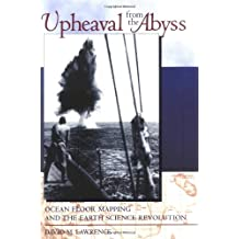 Upheaval from the Abyss: Ocean Floor Mapping and the Earth Science Revolution