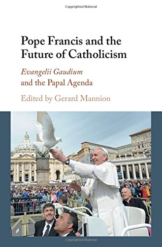 Read Online Pope Francis and the Future of Catholicism: Evangelii Gaudium and the Papal Agenda pdf