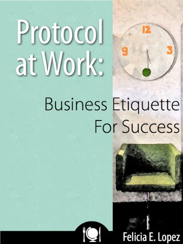 protocol at work business etiquette for success