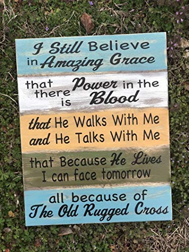 I Still Believe in Amazing Grace - Pine/Clean | Christian Signs | The Old Rugged Cross | He Walks with Me| Wood Signs Decor