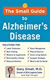 The Small Guide to Alzheimer's Disease