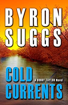 Cold Currents (A Bobby Taylor Mystery/Thriller Book 1) by [Suggs, Byron]