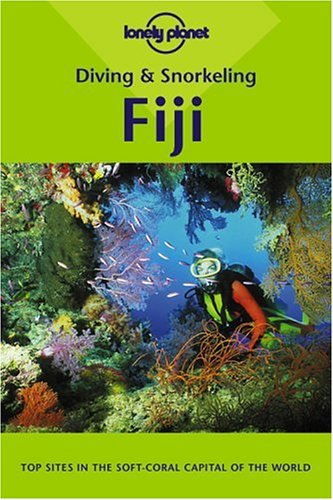 Lonely Planet Diving and Snorkeling Fiji (Diving & Snorkeling) by Lonely Planet
