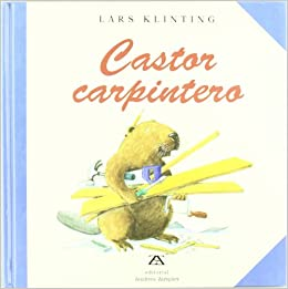 Castor Carpintero/Beaver the Carpenter (Coleccion