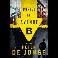 Buried on Avenue B: A Novel (Darlene O'Hara Series Book 2)