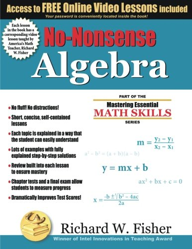 No-Nonsense Algebra: Part of the Mastering Essential Math Skills Series