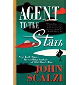 [Agent to the Stars] [by: John Scalzi]
