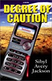 Degree Caution, Sibyl Avery Jackson, 1881524272