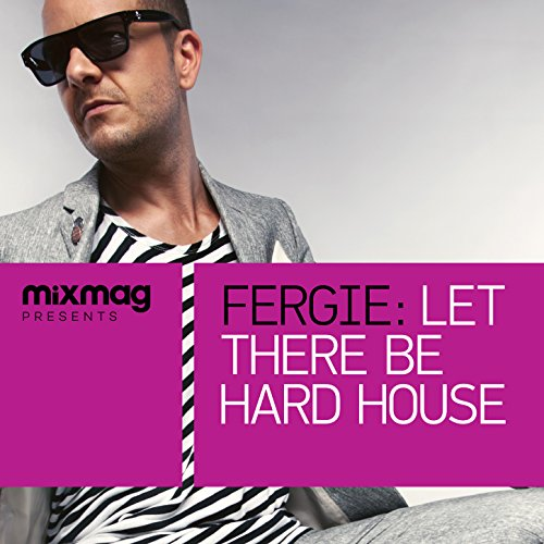 Mixmag Presents Fergie: Let Th...