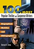 100 Most Popular Thriller and Suspense Authors, Bernard A. Drew, 1591586992