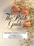 The Bride Guide, Dinah B. Griffin and Marla Schram Schwartz, 0942637399