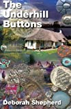 The Underhill Buttons, Deborah Shepherd, 0957175620