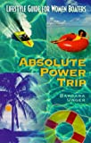 Absolute Power Trip, Barbara Unger, 0966531949