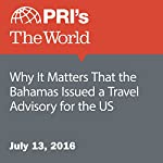 Why It Matters That the Bahamas Issued a Travel Advisory for the US | Lucy Martirosyan
