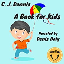 A Book for Kids Audiobook by C. J. Dennis Narrated by Denis Daly