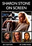 Sharon Stone On Screen (2017 Edition)