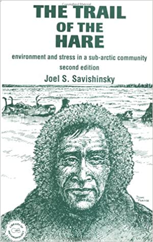 Book Trail of the Hare: Environment and Stress in a Sub-Arctic Community (The Library of Anthropology)