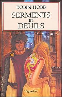 L'Assassin royal, tome 10 : Serments et deuils par Hobb