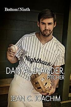 Dan Alexander, Pitcher (Bottom of the Ninth Book 1) by [Joachim, Jean]