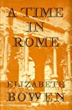 A Time in Rome by Elizabeth Bowen front cover