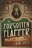 The Forgotten Flapper: A Novel of Olive Thomas (Forgotten Actress Series) (Volume 1)