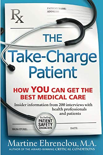 The Take-Charge Patient: How You Can Get the Best Medical Care