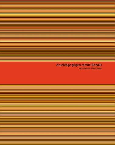 Anschläge gegen rechte Gewalt. Ein Plakatwettbewerb der AGI Alliance Graphique Internationale an den deutschen Hochschulen