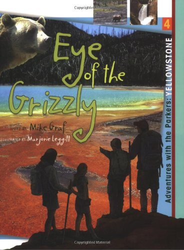 Download Yellowstone: Eye of the Grizzly (Adventures with the Parkers) ebook