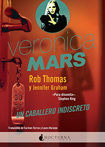 Veronica Mars: Un caballero indiscreto (Spanish Edition) by [Thomas, Rob ,