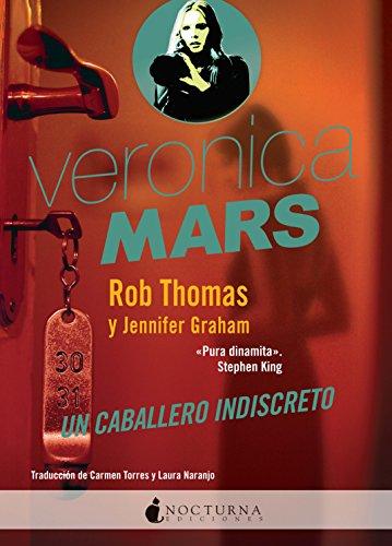 Veronica Mars: Un caballero indiscreto (Spanish Edition) by [Thomas, Rob ,