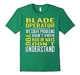 Mens Blade Operator Solve Problems TShirt Medium Kelly Green