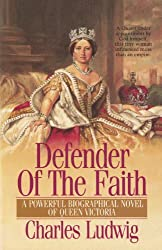 Defender of the Faith (Bf) (Biographical Fiction Series)