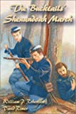 Front cover for the book The Bucktails' Shenandoah March by William P. Robertson