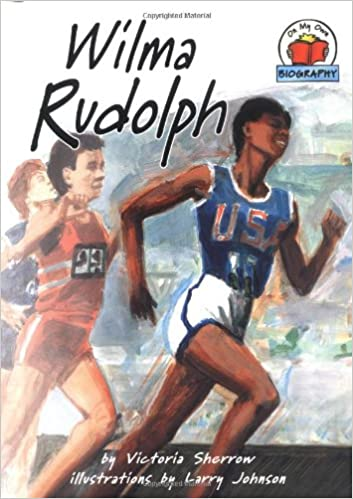 Wilma Rudolph (On My Own Biographies)