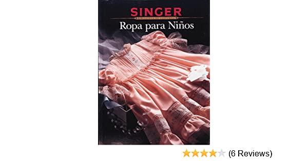 Singer: Ropa Para Niños (Biblioteca de Costura): various: 9780865732728: Amazon.com: Books