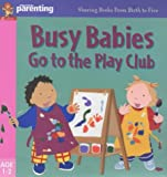 img - for Busy Babies at the Play Club (Practical Parenting) book / textbook / text book