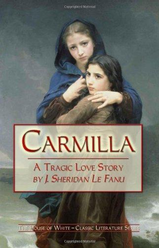 Carmilla: A Tragic Love Story: J. Sheridan Le Fanu: 9781441436313 ...