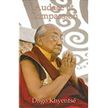 Audace et compassion (French Edition)