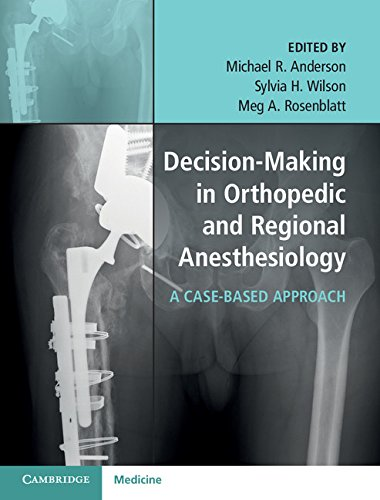 Download Decision-Making in Orthopedic and Regional Anesthesiology: A Case-Based Approach Pdf
