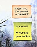 img - for Darling, I'm Going to Charlie: A Memoir book / textbook / text book